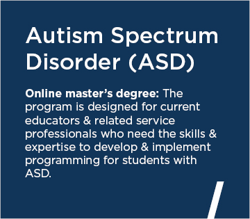 Autism Spectrum Disorder (ASD) Online Masters Degree