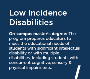 Low Incidence Disabilities On-campus master's degree