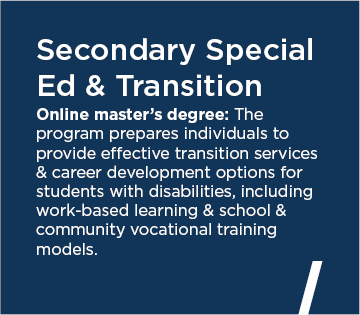 Secondary Special Education & Transition Online master's degree